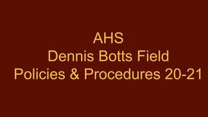 Dennis Botts Field Policies & Procedures 20-21